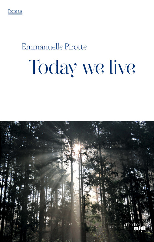 Emmanuelle Pirotte_Today we live